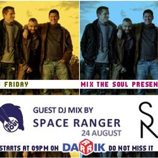 Space Ranger Guest Mix (Broadcasted on 24.08.2012 Mix The Soul with Vladislav Moustache Love)