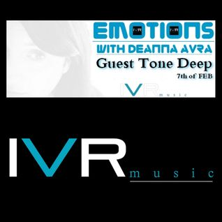 Guest Mix Tone Deep for EMOTIONS with Deanna @ IVR Radio 07.02.2015