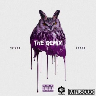 "FUTURE & DRAKE ""WHAT A TIME TO BE ALIVE"" ""THE GEMIX"""