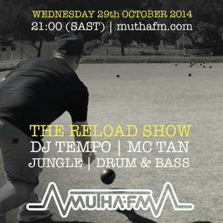 The Reload Show: Wednesday 29th October - muthafm.com