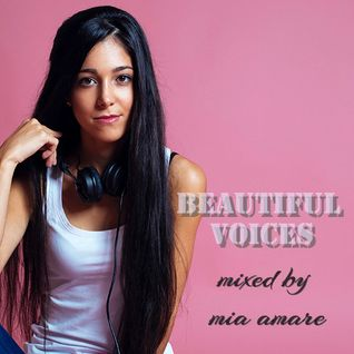 Beautiful Voices (Mixed by Mia Amare)