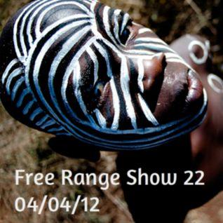 Free Range Show #22 04/04/12
