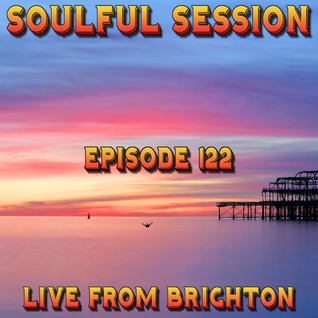 Soulful Session, Zero Radio 21.5.16 (Episode 122) LIVE From Brighton with DJ Chris Philps