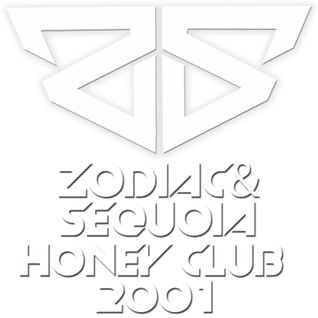 ZODIAC & SEQUOIA - HONEY CLUB 2001