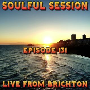 Soulful Session, Zero Radio 23.7.16 (Episode 131) LIVE From Brighton with DJ Chris Philps