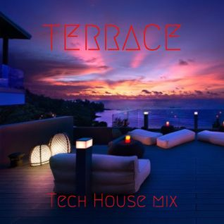 """Terrace"" PAS73 Tech House Mix 01/08/2015"