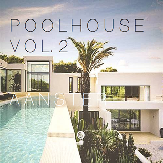 Poolhouse Vol. 2