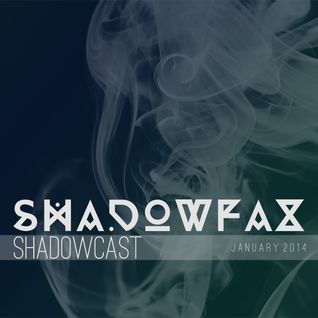 shadowcast || january 2014
