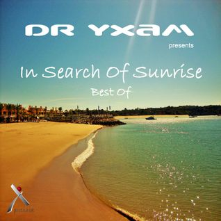 In Search Of Sunrise - Best Of mixed by DR YXAM