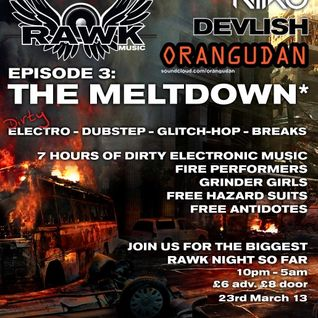 Orangudan @ RAWK Music - The Meltdown [Glitch(ish)]