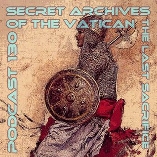 The Last Sacrifice - Secret Archives of the Vatican Podcast 130