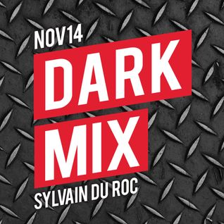 Tracklistings Mixtape #138 (2014.11.03) : Sylvain du Roc - Dark Mix (nov14)