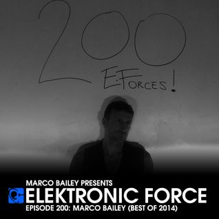 Elektronic Force Podcast 200 with Marco Bailey