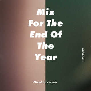 Mix For The End Of The Year