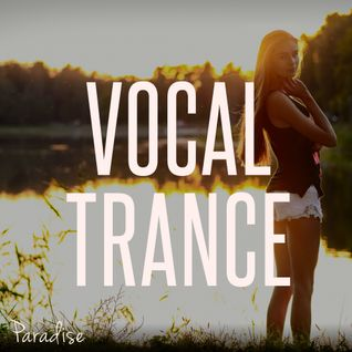 Paradise - Vocal Trance Top 10 (January 2016)
