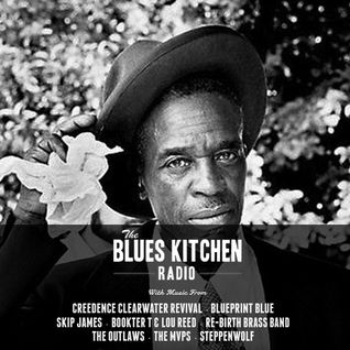 THE BLUES KITCHEN RADIO: 11 MAY 2015