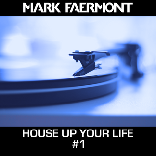 House Up Your Life #01