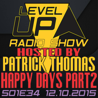 Happy Days Productions @Level UP radioshow S01E34 The Beginning Part 2 Hosted by DJ Patrick Thomas