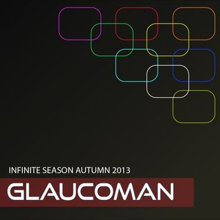 GLAUCOMAN @ INFINITE SEASON AUTUMN 2013