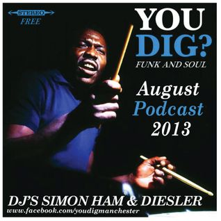 YOU DIG? AUGUST PODCAST 2013
