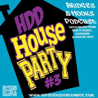 HDD House Party #3 : Bridges & Hooks Podcast