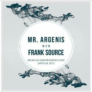 Mr. Argenis b2b Frank Source - Mexican Independence Day (Special Set)