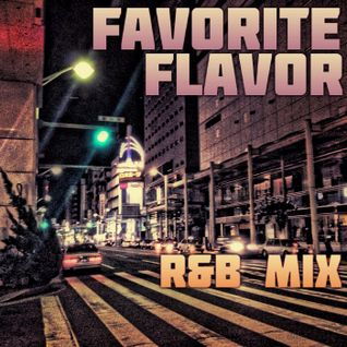 FAVORITE FLAVOR R&B MIX 2006