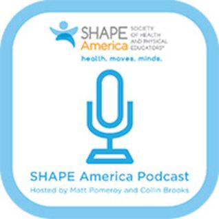 SHAPE America Podcast  - Let's Move Active Schools/ Physical Activity Leaders Part 1
