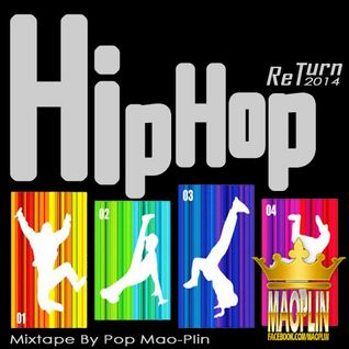 [Mao-Plin] - Hip Hop Return 2014 (Mixtape By Pop Mao-Plin)
