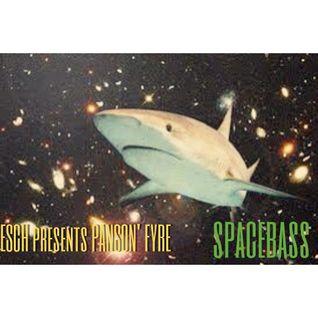Esch presents Panson' Fyre-SpaceBass