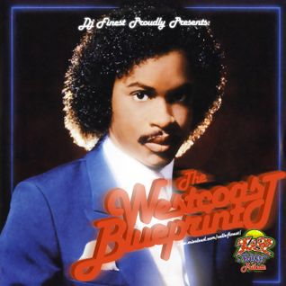 "Dj Finest Proudly Presents: ""The Westcoast Blueprint"" Roger Troutman edition"