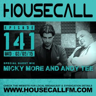Housecall EP#141 (03/09/15) incl. a guest mix from Micky More & Andy Tee
