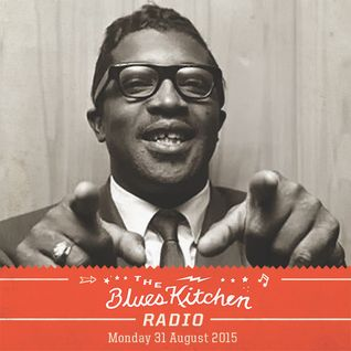 THE BLUES KITCHEN RADIO: 31 AUGUST 2015