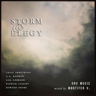 Storm & Elegy ~ GRV Music & Various Artists - Storm & Elegy