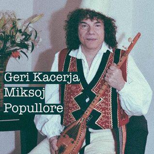 Geri Kacerja - Miksoj popullore