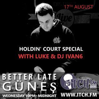Gunes - Better Late - 12 - Luke & DJ Ivan6