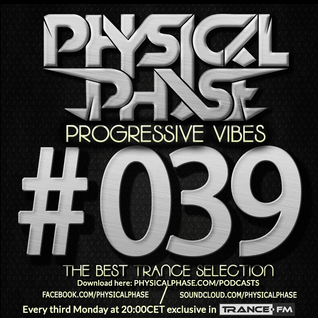Physical Phase - Progressive Vibes 039 (2015-08-17)