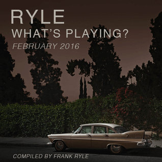 Ryle What's Playing? (february 2016)