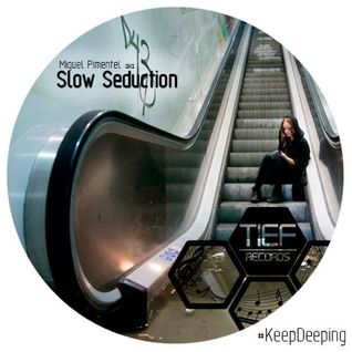 Miguel Pimentel aka. Slow Seduction. - Tief Records