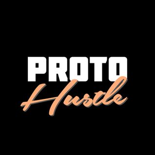 Proto Hustle Mixtape - April 2016