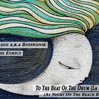 To The Beat Of The Drum (La Luna) (At Night On The Beach Remix)