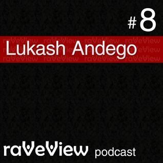 Lukash Andego - Raveview Podcast 008