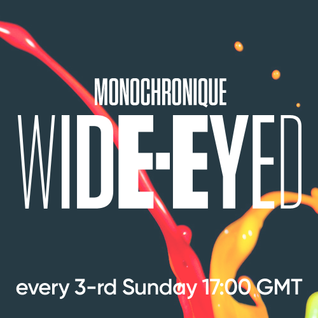 Monochronique - Wide-eyed 070 (16 Oct 2016) on TM Radio