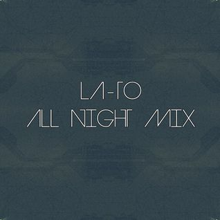 LA-TO All Night 6 Hour D'n'B Mix