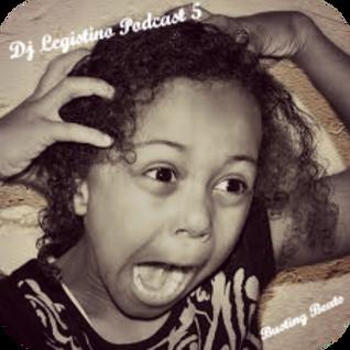 Dj Legistino Podcast 5 (Busting Beats)