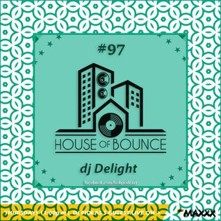 House of Bounce #97 - dj Delight & dj Fiołas