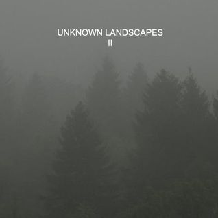 Unknown Landscapes II - Part Two