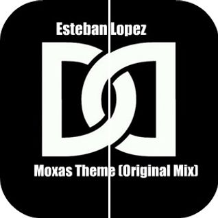 Esteban Lopez - Moxas Theme (Original Mix)