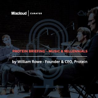 Mixcloud Curates #1: Protein Briefing - Music & Millennials