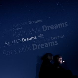 ✪✪✪ Rats Milk - Dreams (2012) ✪✪✪
